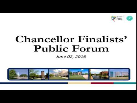 Tarrant County College Chancellor Finalist Forum - Morning