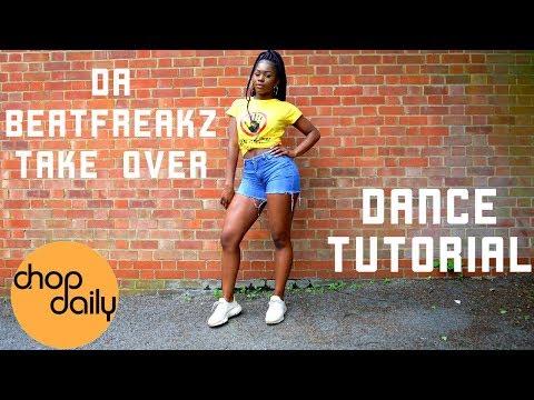 Da Beatfreakz, Mr Eazi, Seyi Shay, Shakka - Take Over (Dance Tutorial Video) | Chop Daily