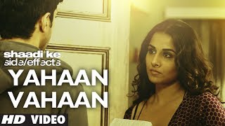 "Shaadi Ke Side Effects ""Yahaan Vahaan"" Video Song 