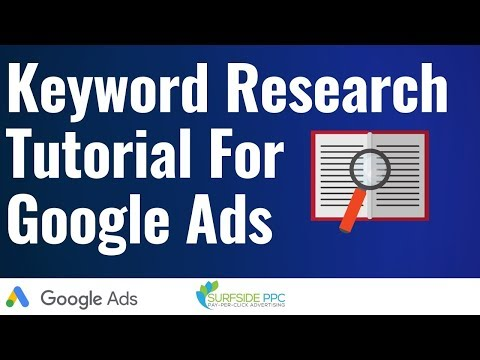 Keyword Research Tutorial For Google Ads Campaigns And PPC Advertising Campaigns