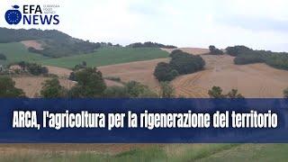 ARCA, l'agricoltura per la rigenerazione del territorio