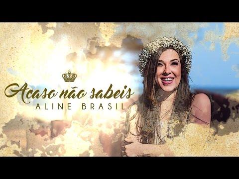 Aline Brasil - Acaso Não Sabeis (Official Lyric Video) - CD SALVE MARIA