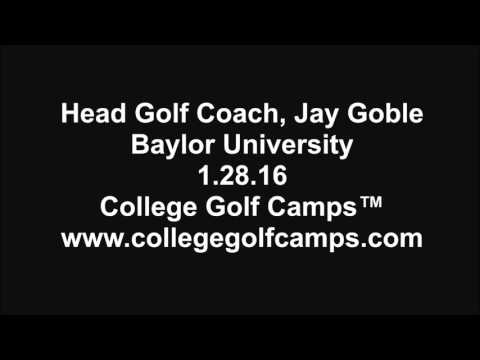 College Golf Camps™ interviews Head Golf Coach, Jay Goble, Baylor University