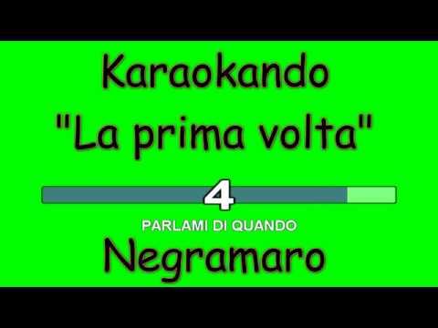 Karaoke Italiano - La prima volta - Negramaro ( Testo )