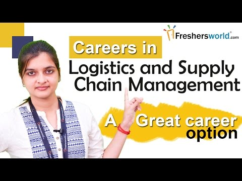 Careers in logistics and supply chain management –  MBA, Scope, Institutions, Job Opportunities