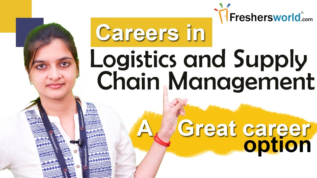 Careers in logistics and supply chain management - MBA, Scope,  Institutions, Job Opportunities