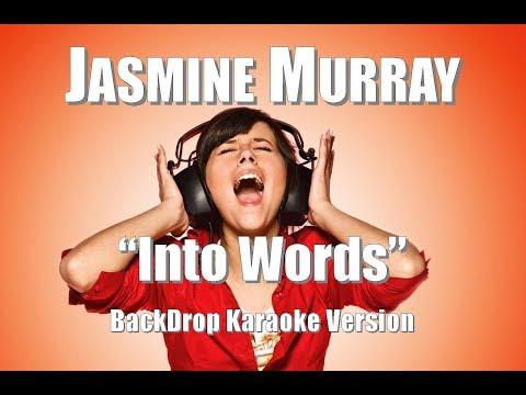 "Jasmine Murray ""Into Words"" BackDrop Karaoke Version"