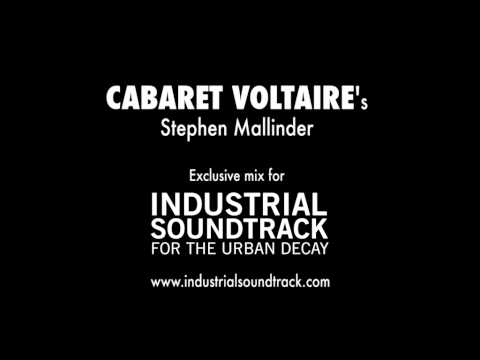 Cabaret Voltaire's Stephen Mallinder - Industrial Soundtrack For The Urban Decay