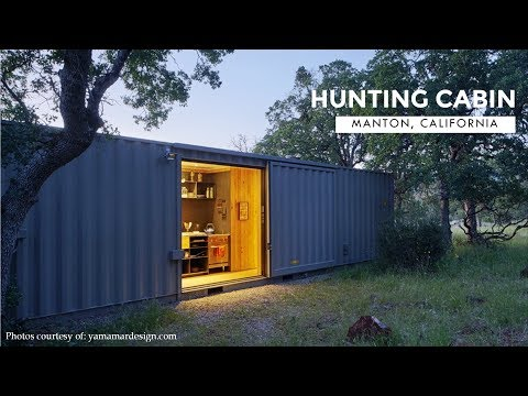 Container Hunting Cabin In Manton, California By YAMAMAR Design