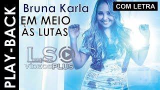 Bruna Karla - Em meio as lutas Play back (Legendado)