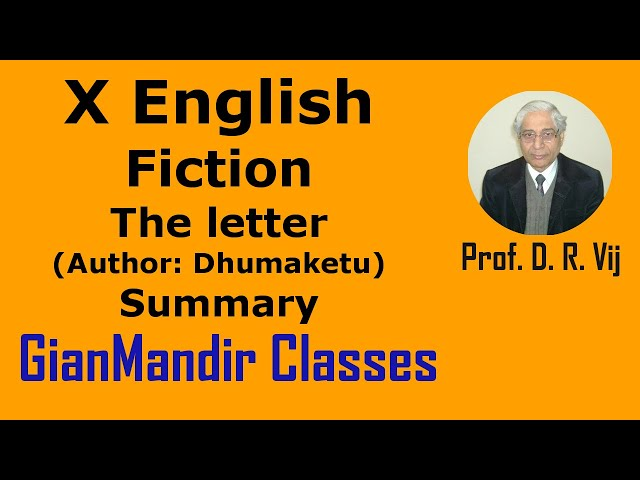 X English - Fiction - The letter (Author: Dhumaketu) Summary by Puja Ma'am