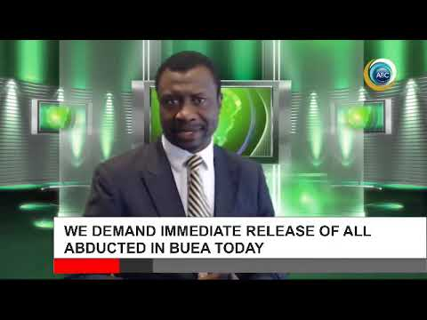 WE DEMAND IMMEDIATE RELEASE OF ALL ABDUCTED IN BUEA TODAY