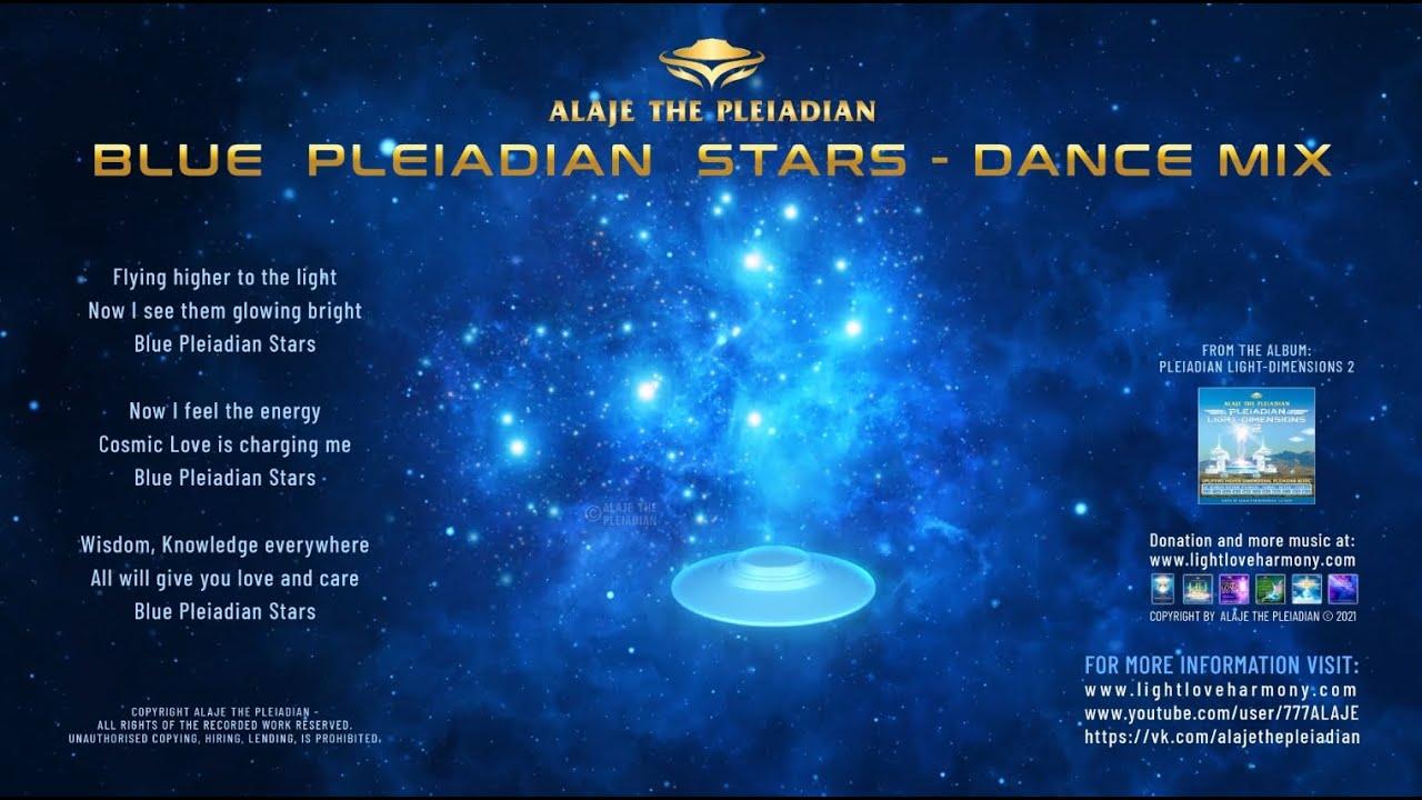 ALAJE THE PLEIADIAN - MUSIC - BLUE PLEIADIAN STARS - DANCE MIX