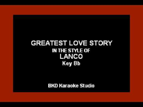 Greatest Love Story (In the Style of LANCO) Karaoke with lyrics