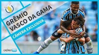 [CÂMERA EXCLUSIVA] Grêmio 2x1 Vasco da Gama (Brasileirão 2018)  l GrêmioTV