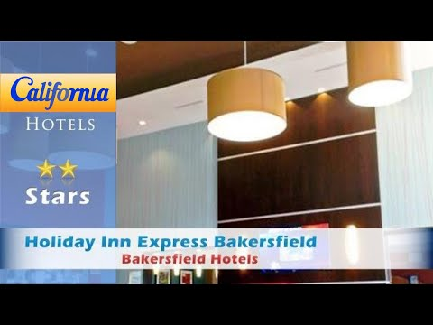 Holiday Inn Express Bakersfield, Bakersfield Hotels - California