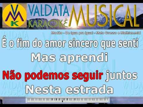 Modão   De igual  pra igual   Mato Grosso e Mathias   Karaoke