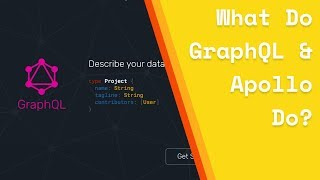 What Do GraphQL & Apollo Do?