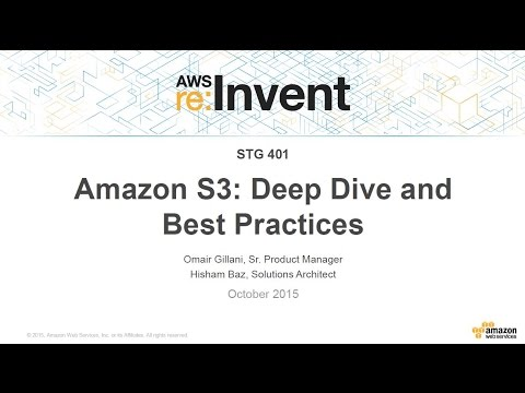 AWS re:Invent 2015: Amazon S3 Deep Dive and Best Practices (STG401)