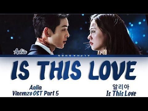 Download Aalia (알리아) - 'Is This Love' Vincenzo OST Part 5 [빈센조 OST Part 5] Lyrics/가사 [English]