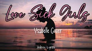 Love Sick Girls-English Cover Lyrics ||Ysabelle Cuevas