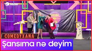 Şansıma Nə Deyim  Comedyxana 10-cu Bölümdən