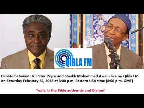 DEBATE: Is the Bible Authentic and Divine? - Sheikh Mohammed Awal and Dr Peter Pryce - Qibla FM