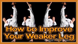 How to Improve Your Weaker Kicking Leg for Martial Arts