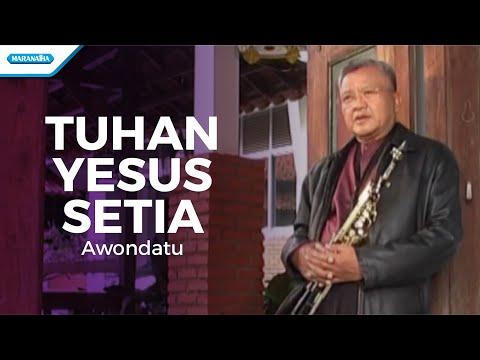Pdt. J. E. Awondatu - Tuhan Yesus Setia (Official Music Video)