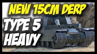 ► Type 5 Heavy, With New 15cm DERP CANNON... - World of Tanks Type 5 Heavy Gameplay