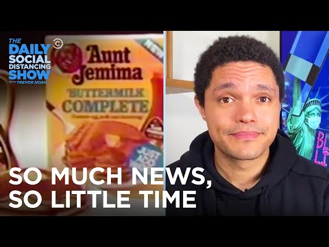 So Much News, So Little Time: Aunt Jemima & New Trump Tell-Alls | The Daily Social Distancing Show