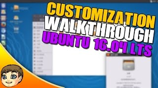 Ubuntu 16.04 LTS Customization Guide & Unity Tweak Tool Tutorial // Ubuntu 16.04 Tips