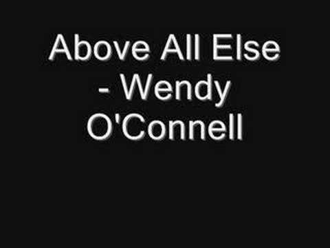 Above All Else - Wendy O'Connell