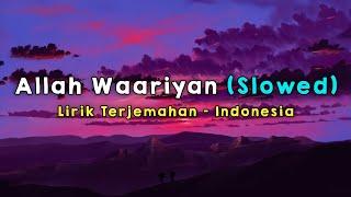 Allah Waariyan | Yaariyan | Lirik - Terjemahan Indonesia
