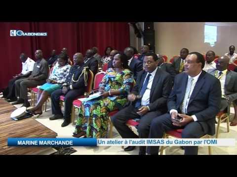 MARINE MARCHANDE  Un atelier à l'audit IMSAS du Gabon par l'OMI