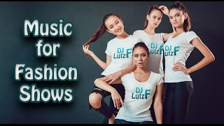 Music for Fashion Shows 2017