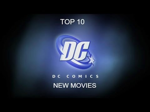 TOP 10 NEW DC COMIC MOVIES
