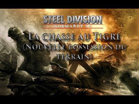 Chasse au Tiger I (possession à 52%) 4v4  Steel Division Normandy 44