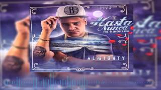 Video Almighty - Hasta Nunca (Version Final) HD download MP3, 3GP, MP4, WEBM, AVI, FLV Maret 2017