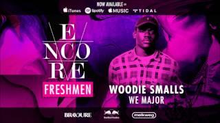 Woodie Smalls - We Major (Encore Freshmen)