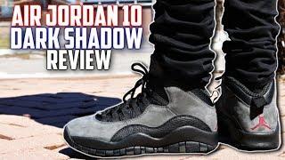 AIR JORDAN 10 DARK SHADOW REVIEW! BEST