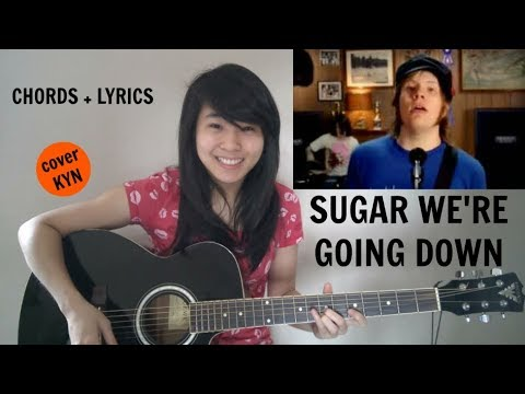 Fall Out Boy - Sugar We're Going Down (acoustic cover KYN) + Chords + Lyrics