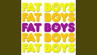 The Fat Boys Are Back