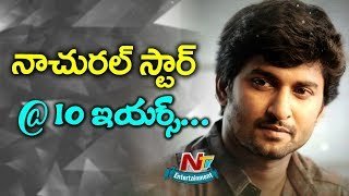 Download Natural Star Nani Completed 10 Years | Box Office | NTV Entertainment Mp3 and Videos