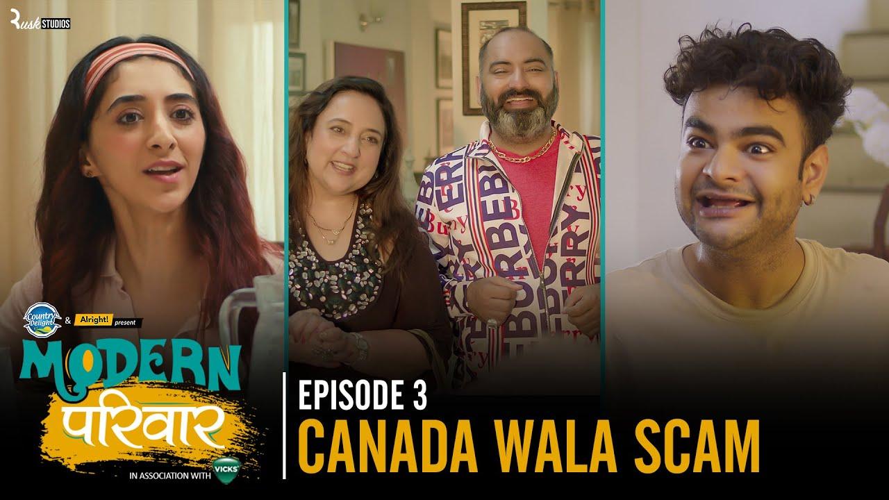 Modern Parivaar   EP 3/3 Canada Wala Scam   Ft. Kritika Avasthi & Alam Khan   Web Series   Alright!