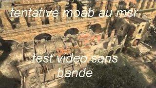tentative MOAB au mrs sur EROZION  + test video sans bande noire !!!