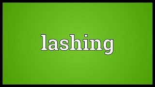 Lashing Meaning