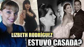 Lizbeth Rodríguez Estuvo CASADA | Esta Es La Vida Que NO Conocias De La CHICA BADABUN