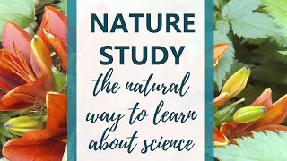 Nature Study - the natural way to study science (Conference Session by Elemental Science)