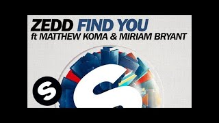 zedd find you ft matthew koma miriam bryant extended mix